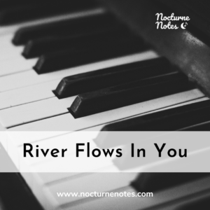 Black and white image of a Piano with text over it saying River Flows In You